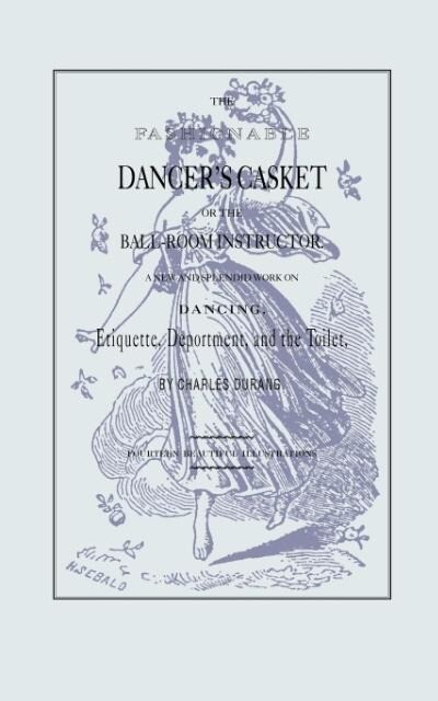 The Fashionable Dancer's Casket: Or the Ball-Room Instructor als Taschenbuch