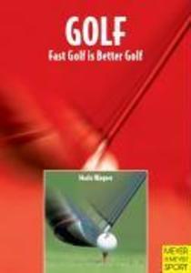 Golf: Fast Golf Is Better Golf als Taschenbuch