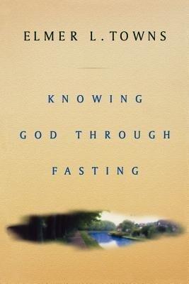 Knowing God Through Fasting als Taschenbuch