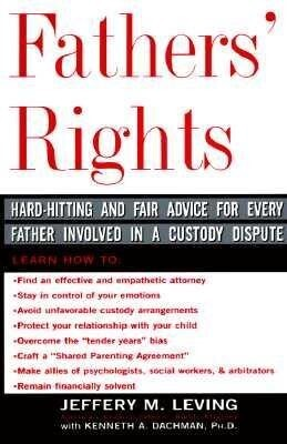 Fathers' Rights: Hard-Hitting and Fair Advice for Every Father Involved in a Custody Dispute als Taschenbuch