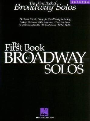 The First Book of Broadway Solos: Soprano Edition als Taschenbuch