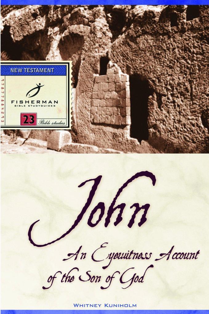 John: An Eyewitness Account of the Son of God als Taschenbuch