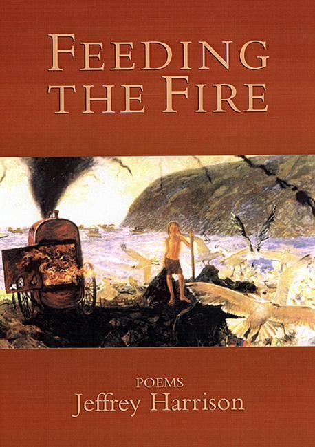 Feeding the Fire: Poems als Taschenbuch