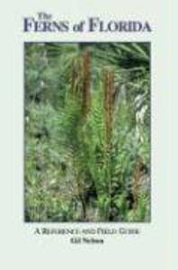 The Ferns of Florida: A Reference and Field Guide als Buch