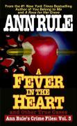 A Fever in the Heart: Ann Rule's Crime Files Volume III als Taschenbuch