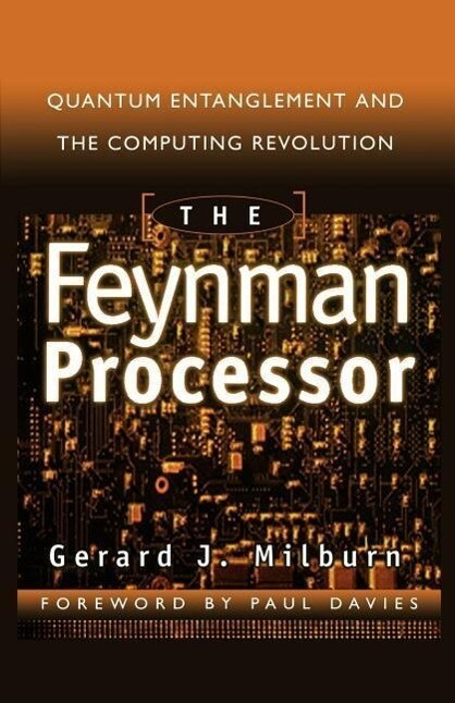 The Feynman Processor: Quantum Entanglement and the Computing Revolution als Taschenbuch