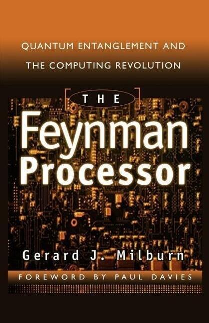The Feynman Processor: Quantum Entanglement and the Computing Revolution als Taschenbuch