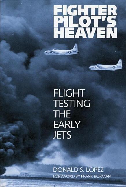 Fighter Pilot's Heaven: Flight Testing the Early Jets als Taschenbuch