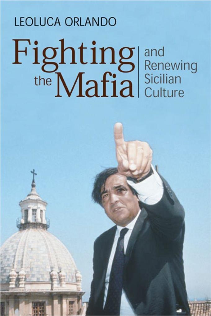 Fighting the Mafia and Renewing Sicilian Culture als Buch