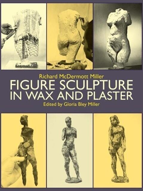 Figure Sculpture in Wax and Plaster als Taschenbuch