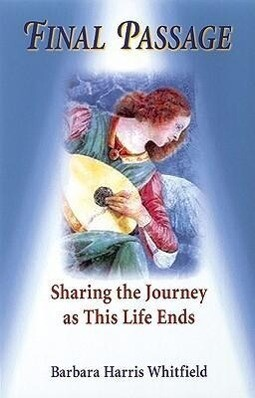 Final Passage: Sharing the Journey as This Life Ends als Taschenbuch