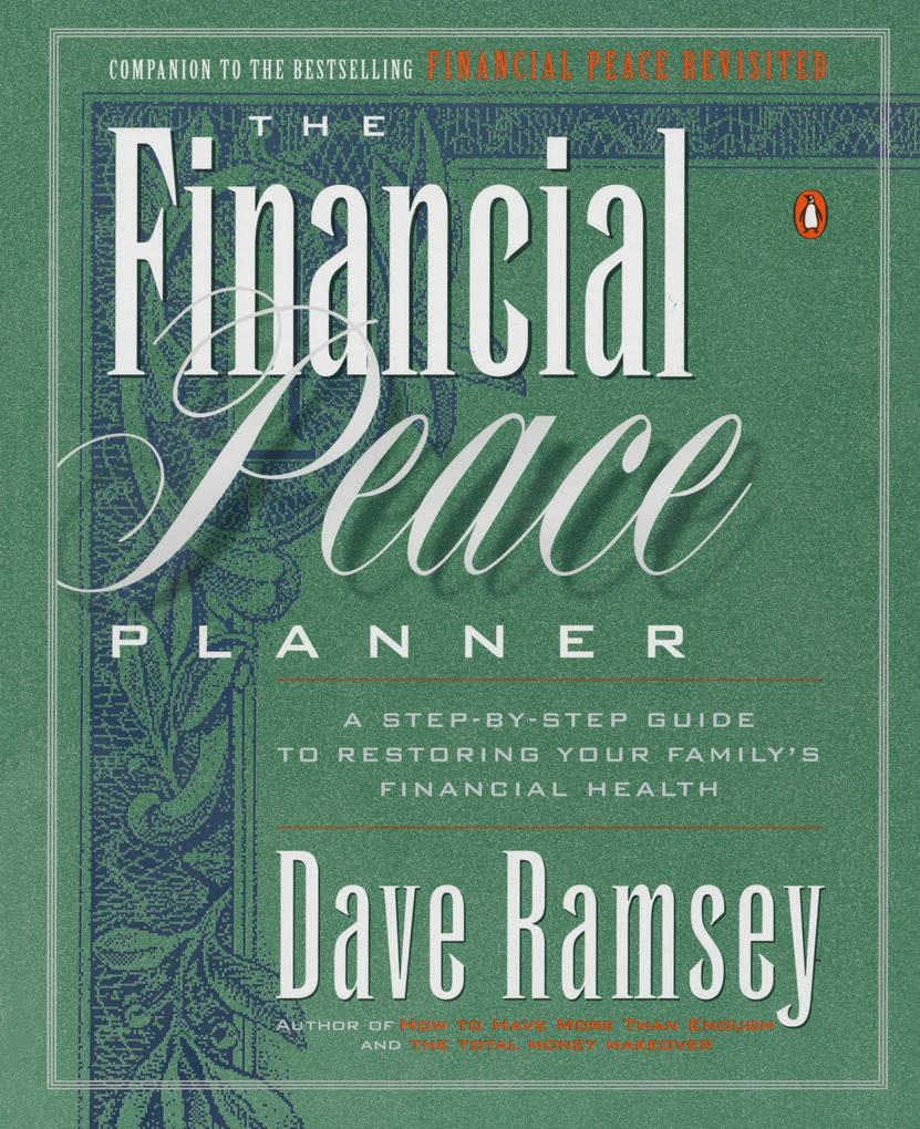 The Financial Peace Planner: A Step-By-Step Guide to Restoring Your Family's Financial Health als Taschenbuch