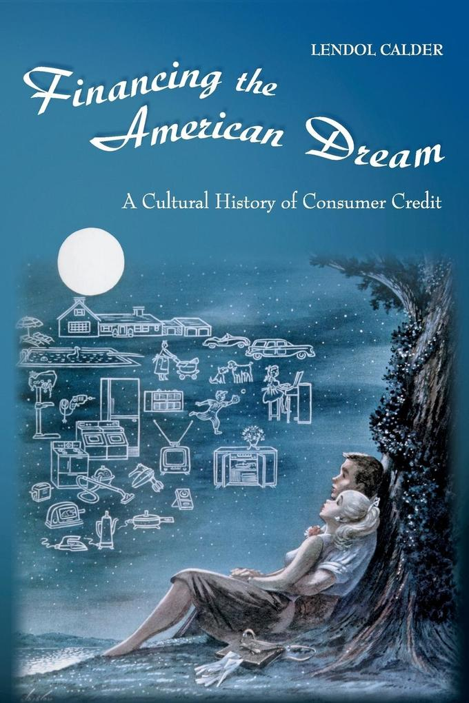 Financing the American Dream: A Cultural History of Consumer Credit als Taschenbuch