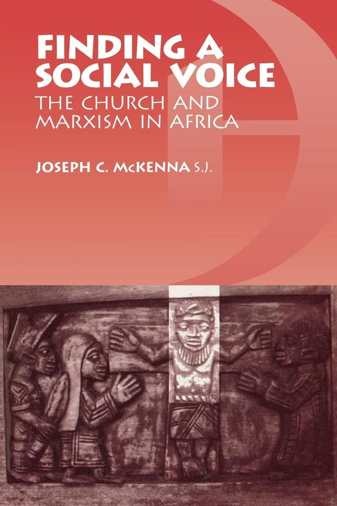 Finding a Social Voice: The Church and Marxism in Africa als Taschenbuch