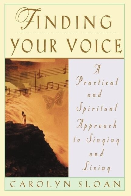 Finding Your Voice: A Practical and Philosophical Guide to Singing and Living als Taschenbuch