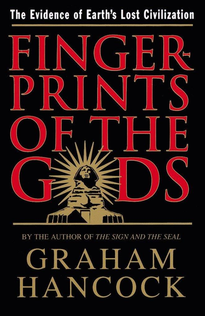 Fingerprints of the Gods: The Evidence of Earth's Lost Civilization als Taschenbuch