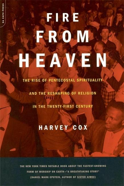 Fire from Heaven: The Rise of Pentecostal Spirituality and the Reshaping of Religion in the 21st Century als Taschenbuch