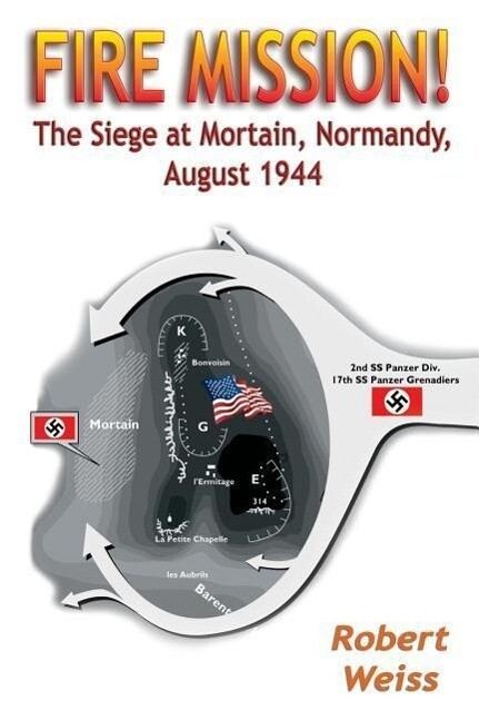 Fire Mission!: The Siege at Mortain, Normandy, August 1944 als Taschenbuch