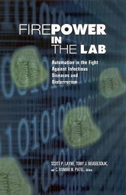 Firepower in the Lab:: Automation in the Fight Against Infectious Diseases and Bioterrorism als Buch