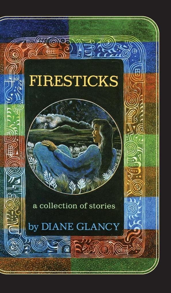 Firesticks: A Collection of Stories als Buch