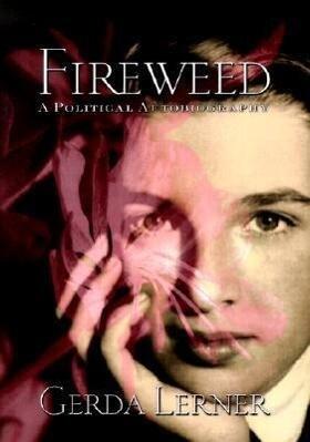 Fireweed: A Political Autobiography als Buch