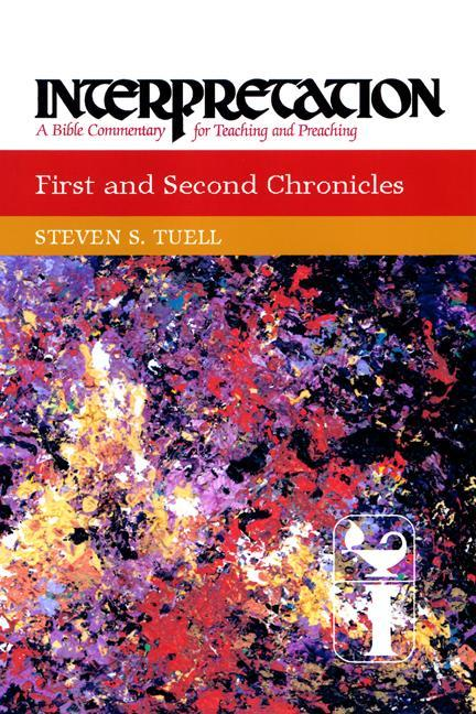 First and Second Chronicles: Interpretation: A Bible Commentary for Teaching and Preaching als Buch