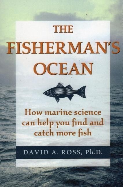 The Fisherman's Ocean: How Marine Science Can Help You Find and Catch More Fish als Taschenbuch