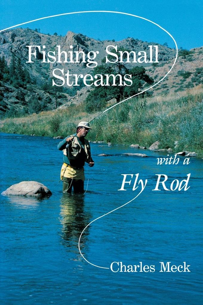 Fishing Small Streams with a Fly Rod als Taschenbuch