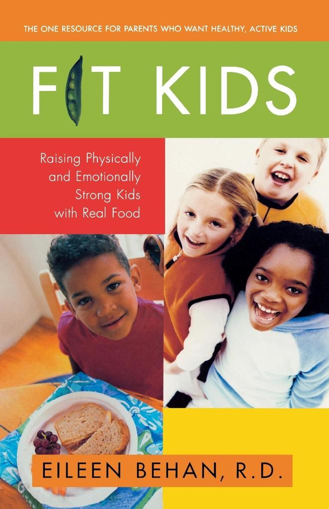 Fit Kids: Raising Physically and Emotionally Strong Kids with Real Food als Taschenbuch