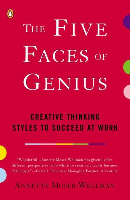 The Five Faces of Genius: Creative Thinking Styles to Succeed at Work als Taschenbuch