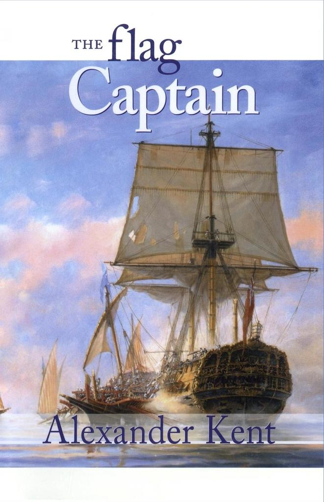 The Flag Captain: The Richard Bolitho Novels als Taschenbuch