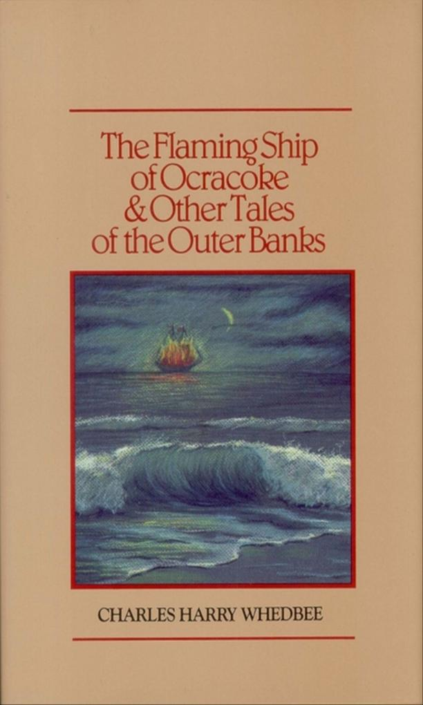 The Flaming Ship of Ocracoke and Other Tales of the Outer Banks als Buch