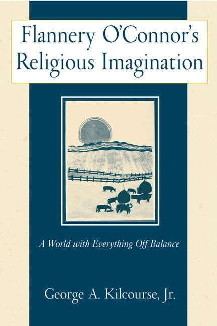 Flannery O'Connor's Religious Imagination: A World with Everything Off Balance als Taschenbuch