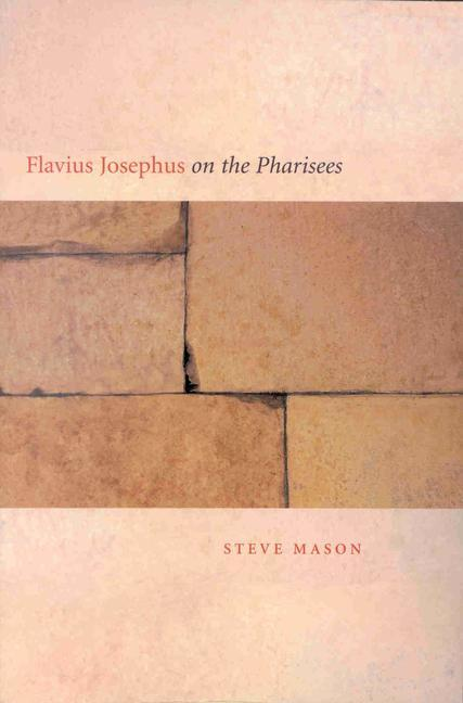 Flavius Josephus on the Pharisees: A Composition-Critical Study als Taschenbuch