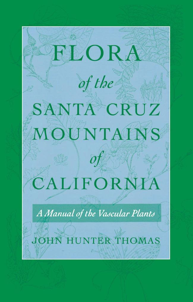 Flora of the Santa Cruz Mountains of California als Taschenbuch