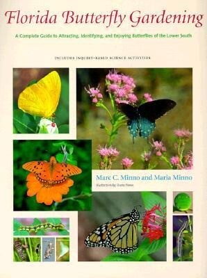 Florida Butterfly Gardening: A Complete Guide to Attracting, Identifying, and Enjoying Butterflies als Buch