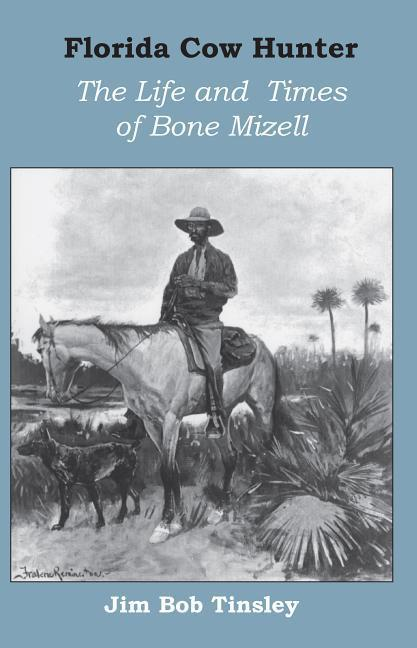Florida Cow Hunter: The Life and Times of Bone Mizell als Taschenbuch