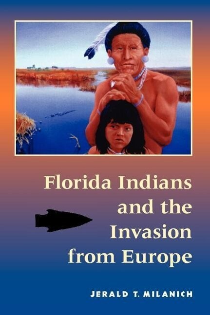 Florida Indians and the Invasion from Europe als Taschenbuch