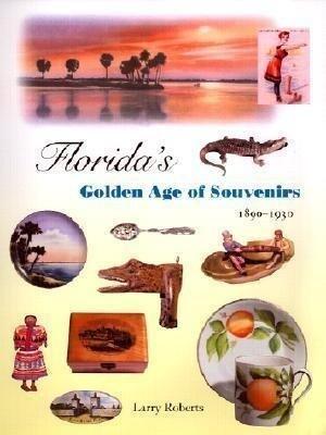 Florida's Golden Age of Souvenirs, 1890-1930 als Buch