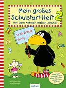 Der kleine Rabe Socke: Mein großes Schulstart-Heft 2 mit dem kleinen Raben Socke