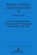 Der Verband katholischer kaufmännischer Vereinigungen Deutschlands 1877-1933