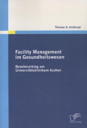 Facility Management im Gesundheitswesen: Benchm...