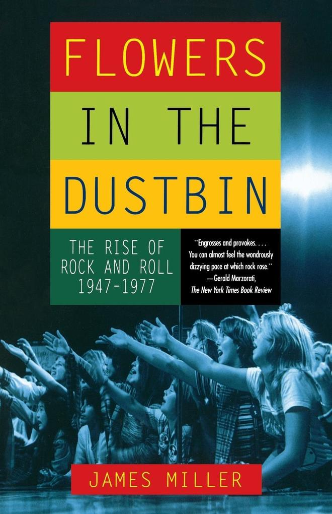 Flowers in the Dustbin: The Rise of Rock and Roll, 1947-1977 als Taschenbuch