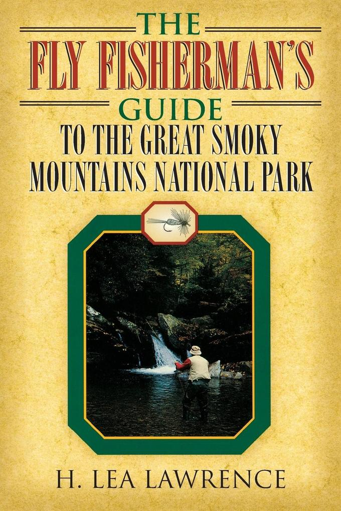Fly Fisherman's Guide to the Great Smoky Mountains National Park als Taschenbuch