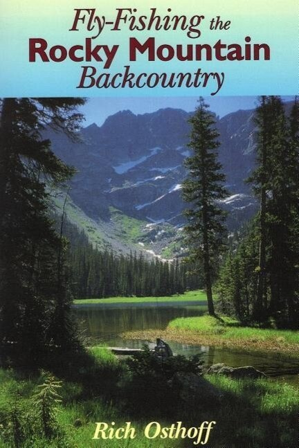 Fly-Fishing the Rocky Mountain Backcountry als Taschenbuch