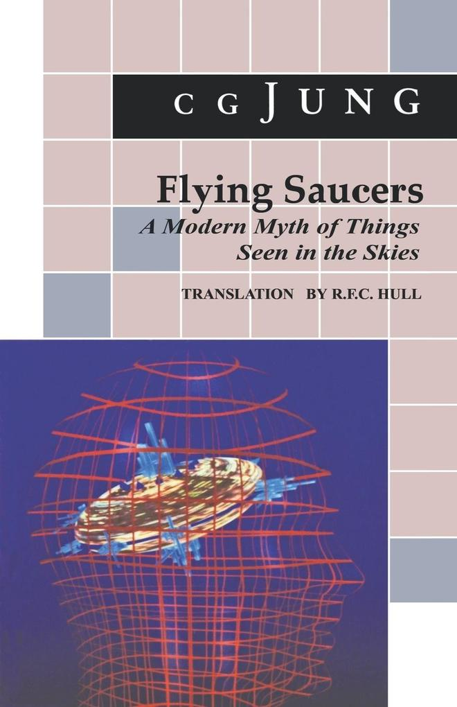 Flying Saucers: A Modern Myth of Things Seen in the Sky. (from Vols. 10 and 18, Collected Works) als Taschenbuch
