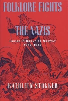 Folklore Fights the Nazis: Humor in Occupied Norway, 1940-1945 als Taschenbuch