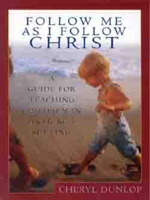 Follow Me as I Follow Christ: A Guide for Teaching Children in a Church Setting als Taschenbuch
