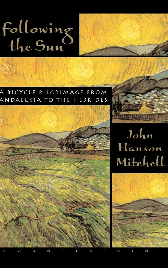 Following the Sun: A Bicycle Pilgrimage from Andalusia to the Hebrides als Buch