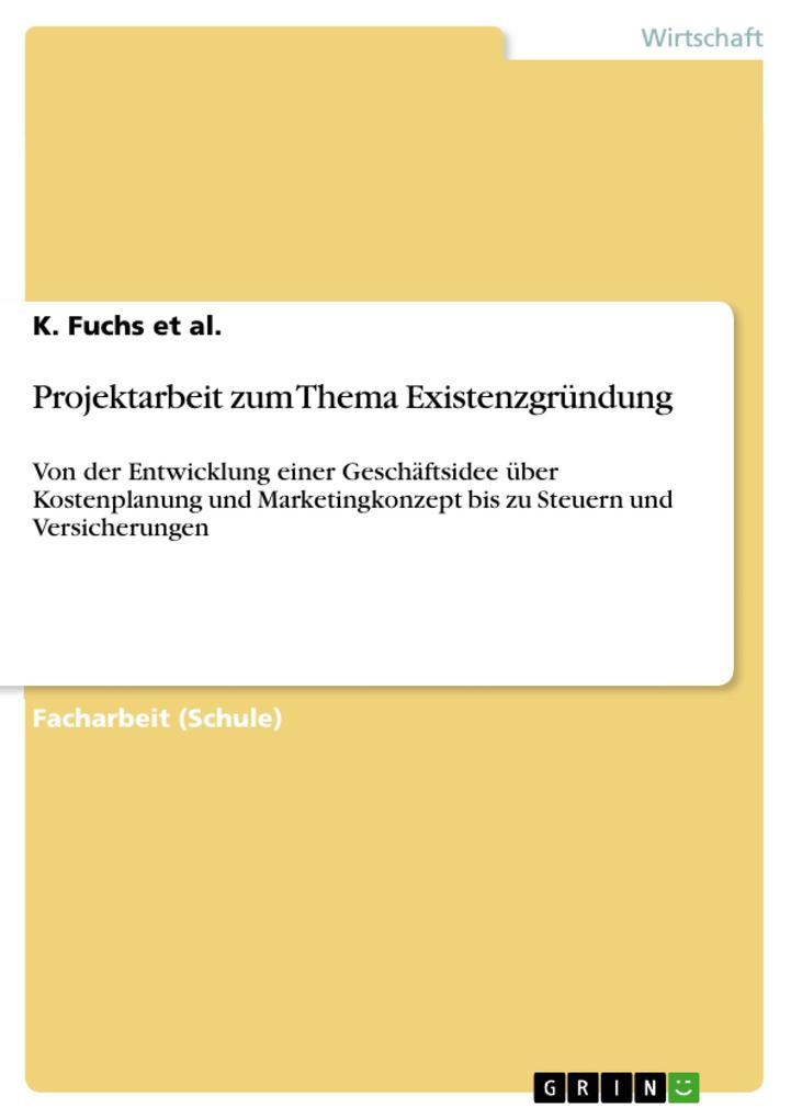 Projektarbeit zum Thema Existenzgründung als Bu...